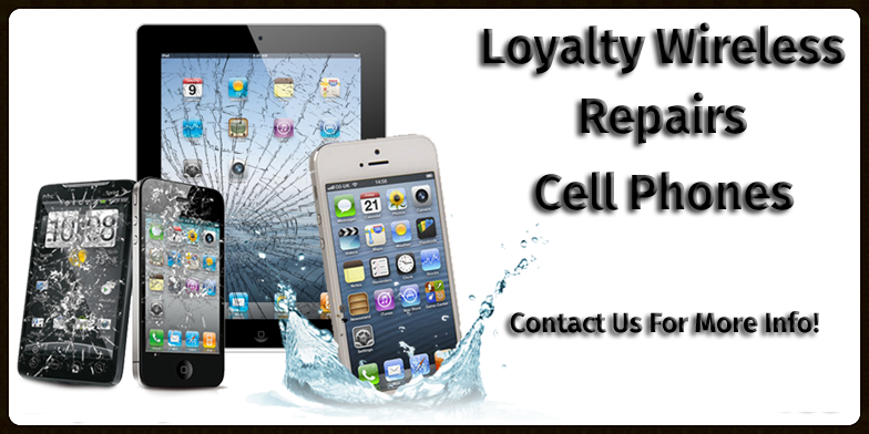 Loyalty Wireless Repairs Cell phones